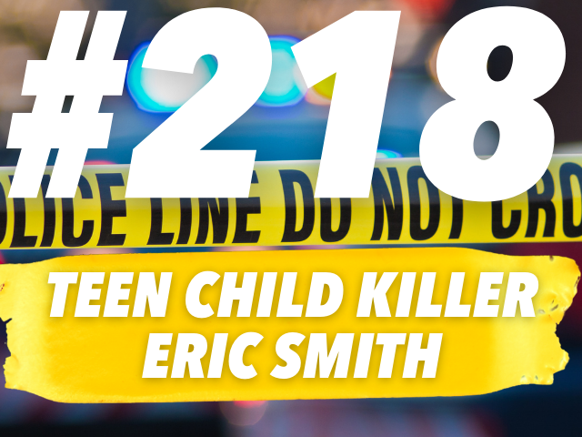 At Thirteen, Eric Smith Viciously Beat, Strangled, Murdered, And Then Sexually Assaulted A Four Year Old Boy
